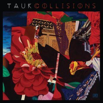 Tauk Collisions Album Review
