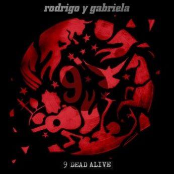 Rodrigo y Gabriela 9 Dead Alive