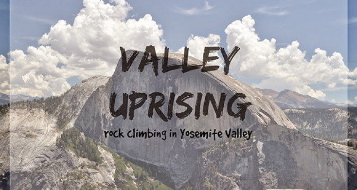 Valley Uprising Climbing Film Review