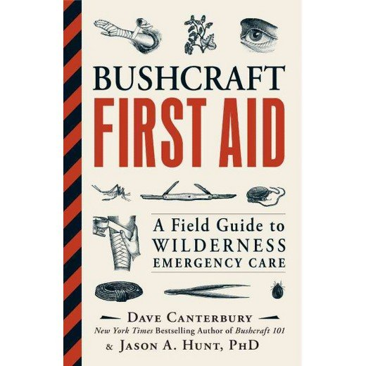 Bushcraft First Aid A Field Guide to Wilderness Emergency Care