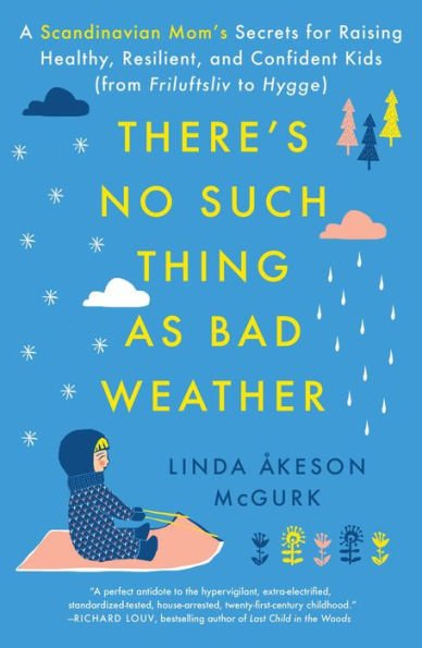 There's No Such Thing as Bad Weather Book