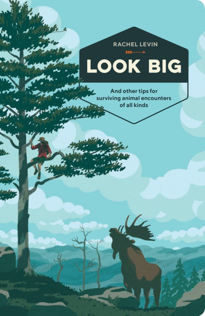 Look Big: And Others Tips for Surviving Animal Encounters of All Kinds Book